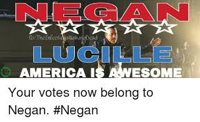 Your votes belong to Negan